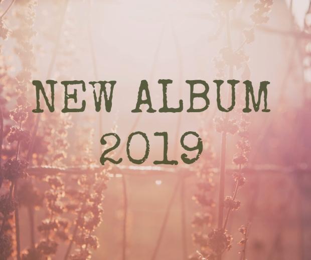 NEW ALBUM 2019